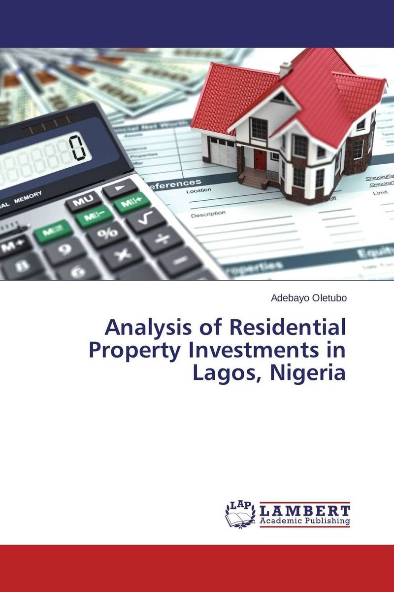 Analysis of Residential Property Investments in Lagos, Nigeria gary grabel wealth opportunities in commercial real estate management financing and marketing of investment properties