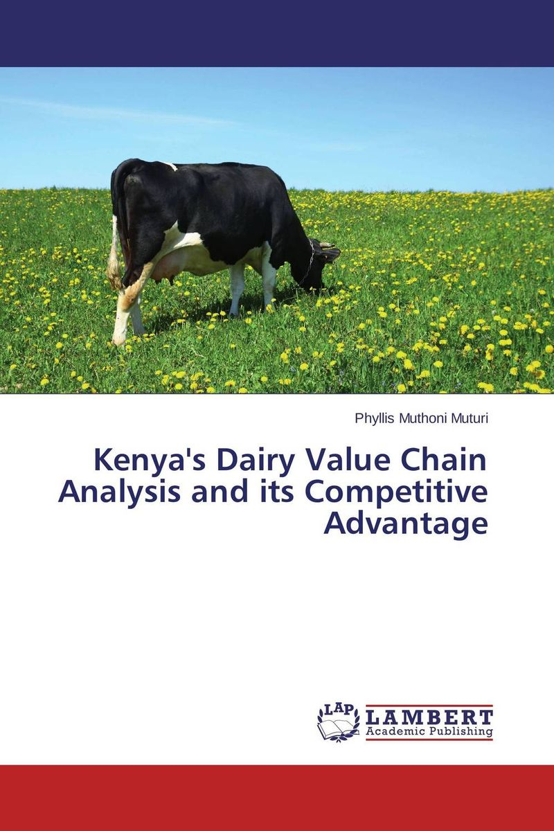 Kenya's Dairy Value Chain Analysis and its Competitive Advantage eric lowitt the future of value how sustainability creates value through competitive differentiation