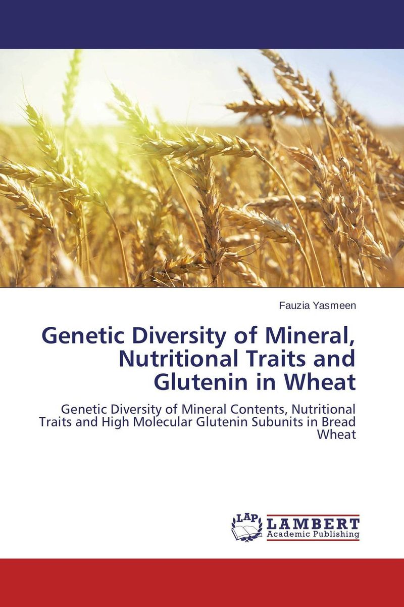 Genetic Diversity of Mineral, Nutritional Traits and Glutenin in Wheat vaishali shami naresh pratap singh and pramod kumar pal morpho physio and genetic diversity analysis on indian wheat genotypes