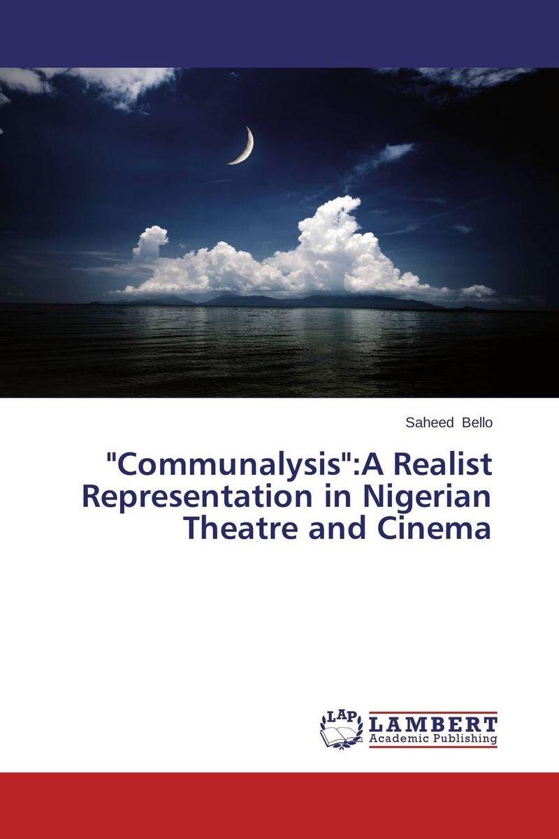 Communalysis:A Realist Representation in Nigerian Theatre and Cinema