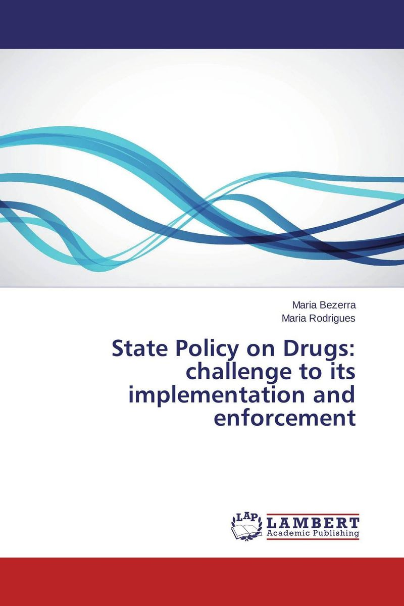 State Policy on Drugs: challenge to its implementation and enforcement affair of state an
