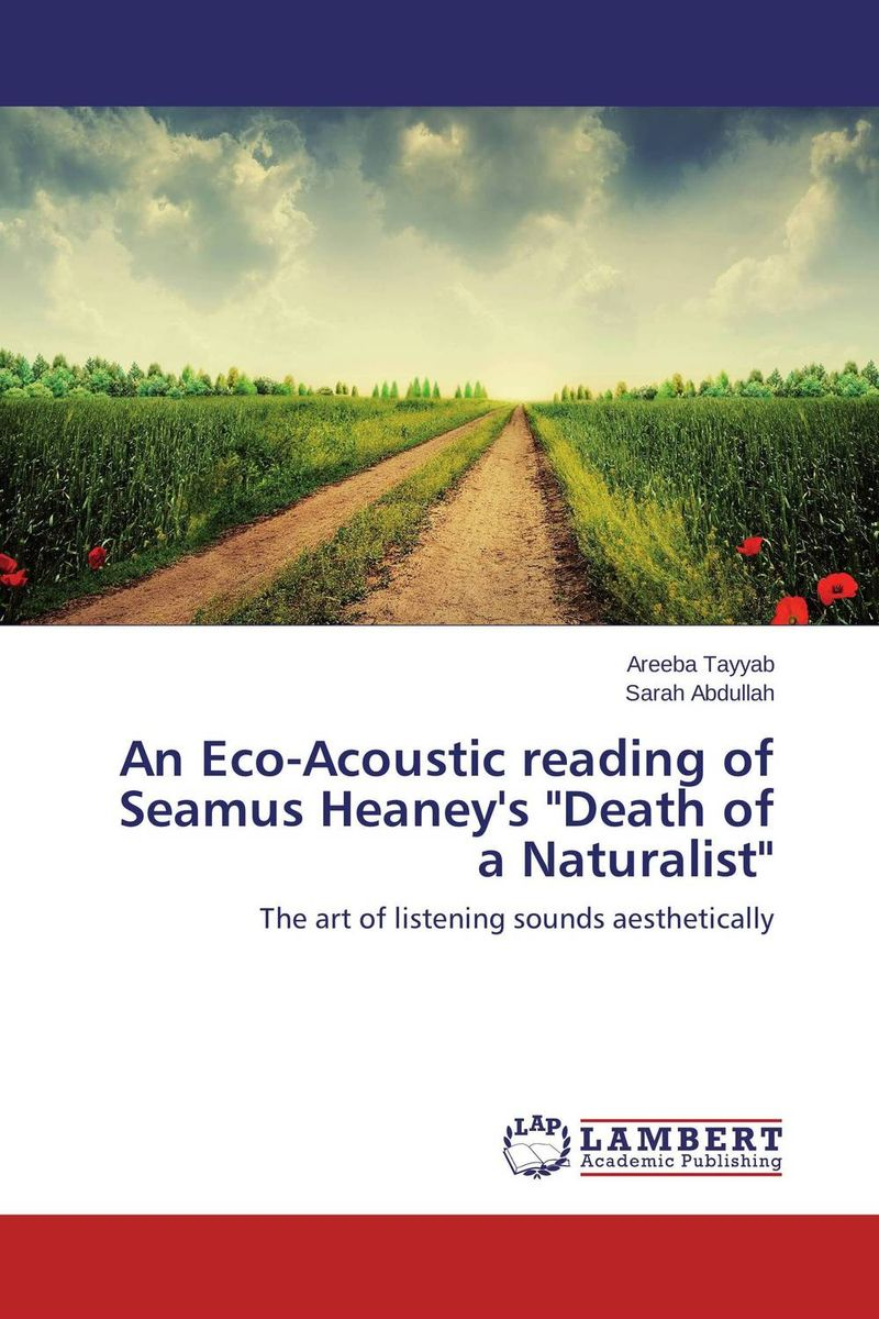 An Eco-Acoustic reading of Seamus Heaney's Death of a Naturalist