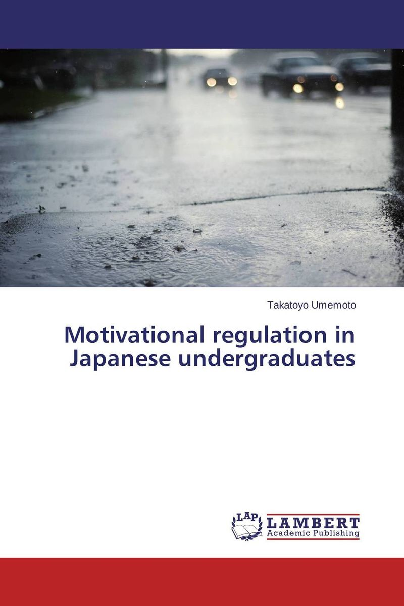 Motivational regulation in Japanese undergraduates mick johnson motivation is at