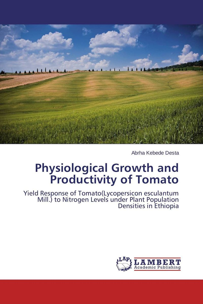 Physiological Growth and Productivity of Tomato cleto namoobe and rajender kumar nanwal growth yield and quality of sorghum as influenced by nitrogen levels