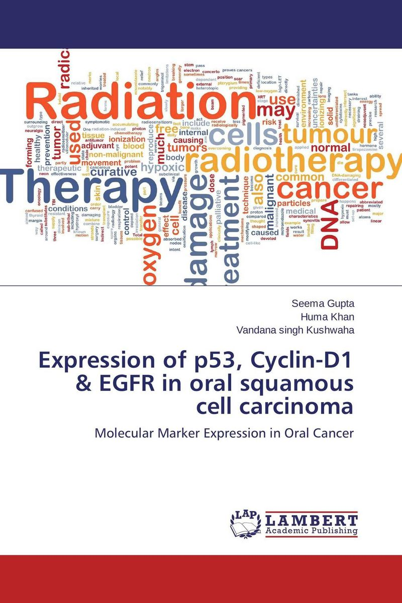 Expression of p53, Cyclin-D1 & EGFR in oral squamous cell carcinoma peter lockhart b oral medicine and medically complex patients