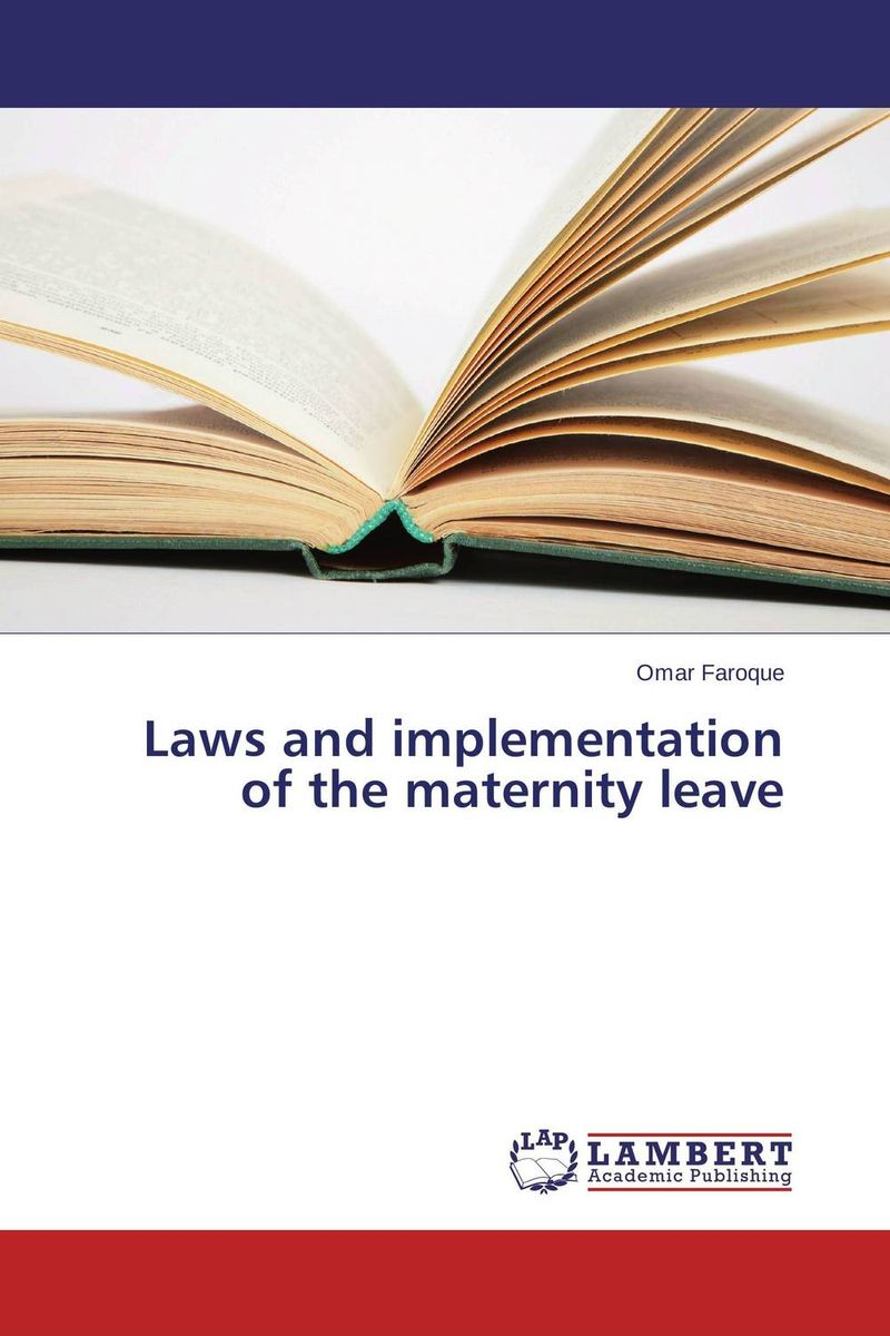 Laws and implementation of the maternity leave seeing things as they are