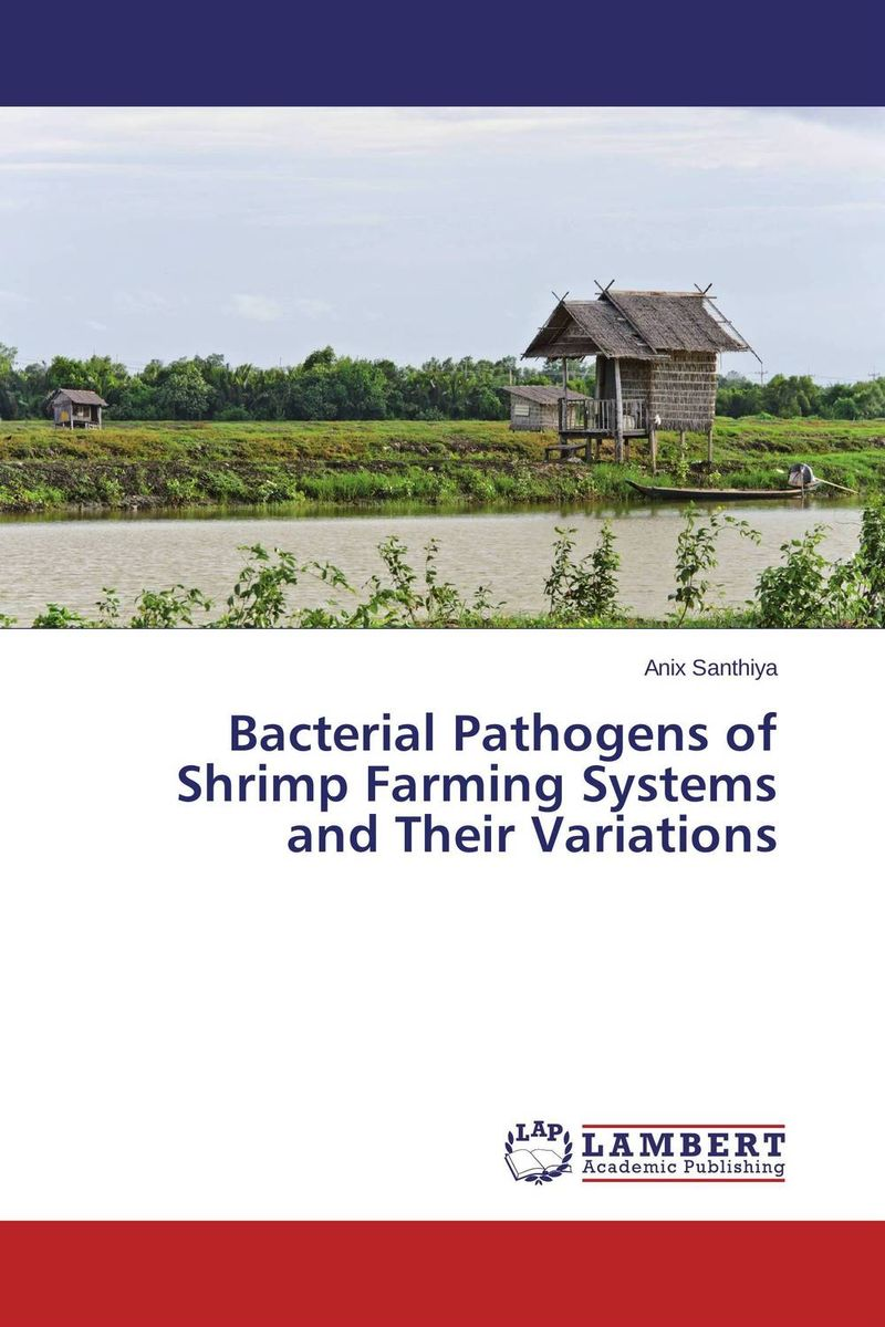 Bacterial Pathogens of Shrimp Farming Systems and Their Variations tapan kumar dutta and parimal roychoudhury diagnosis and characterization of bacterial pathogens in animal