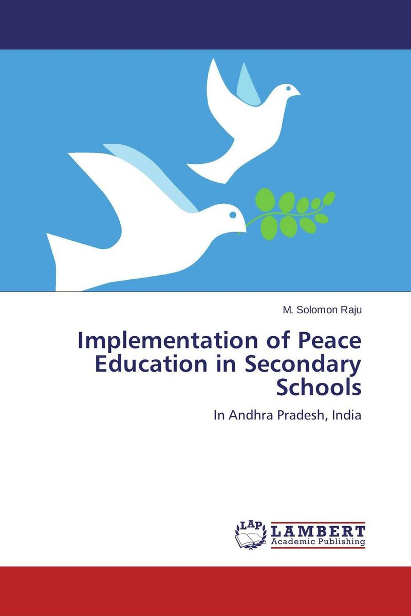 Implementation of Peace Education in Secondary Schools the implementation of environmental education in schools