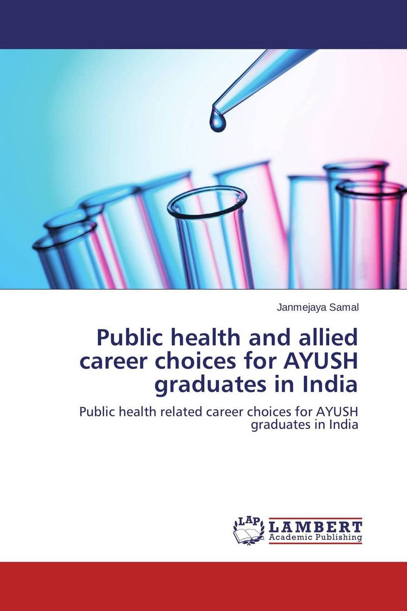 Public health and allied career choices for AYUSH graduates in India poonam mahajan and ajay mahajan concepts in public health dentistry