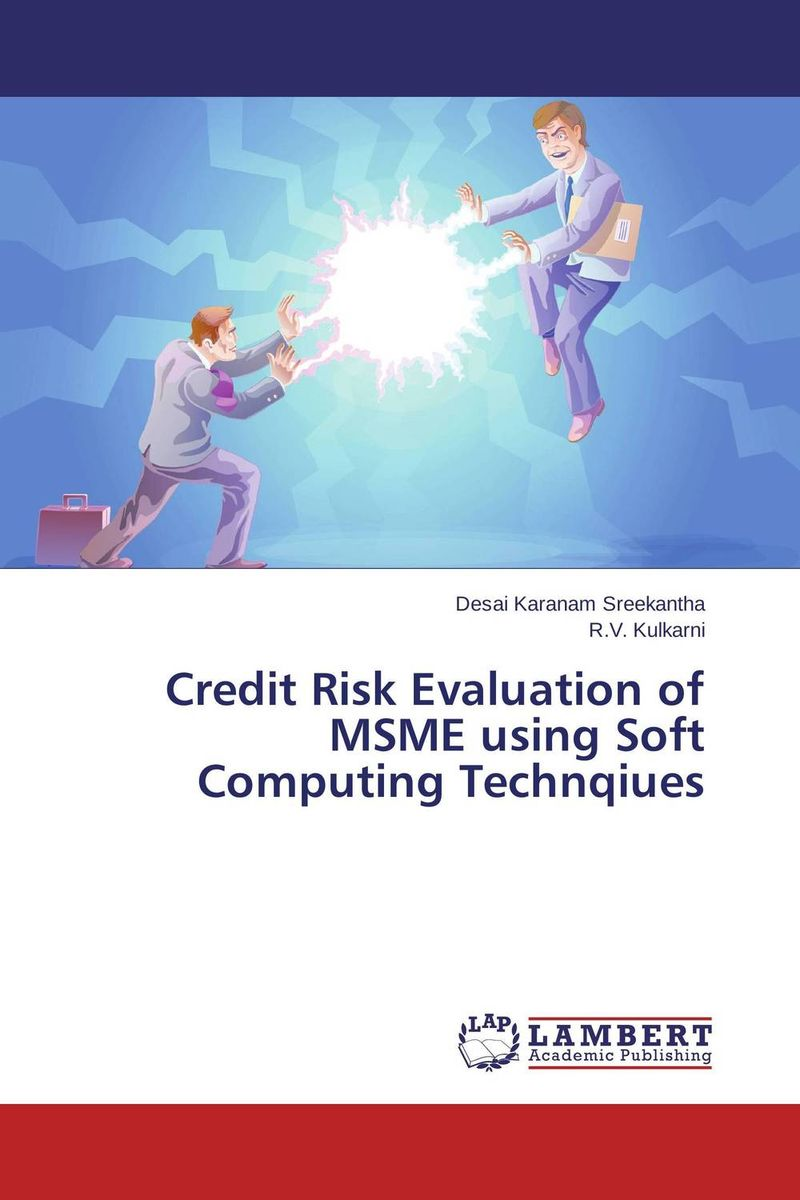 Credit Risk Evaluation of MSME using Soft Computing Technqiues kenji imai advanced financial risk management tools and techniques for integrated credit risk and interest rate risk management