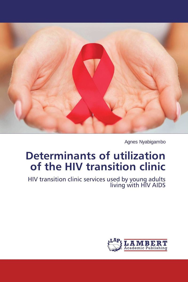 Determinants of utilization of the HIV transition clinic