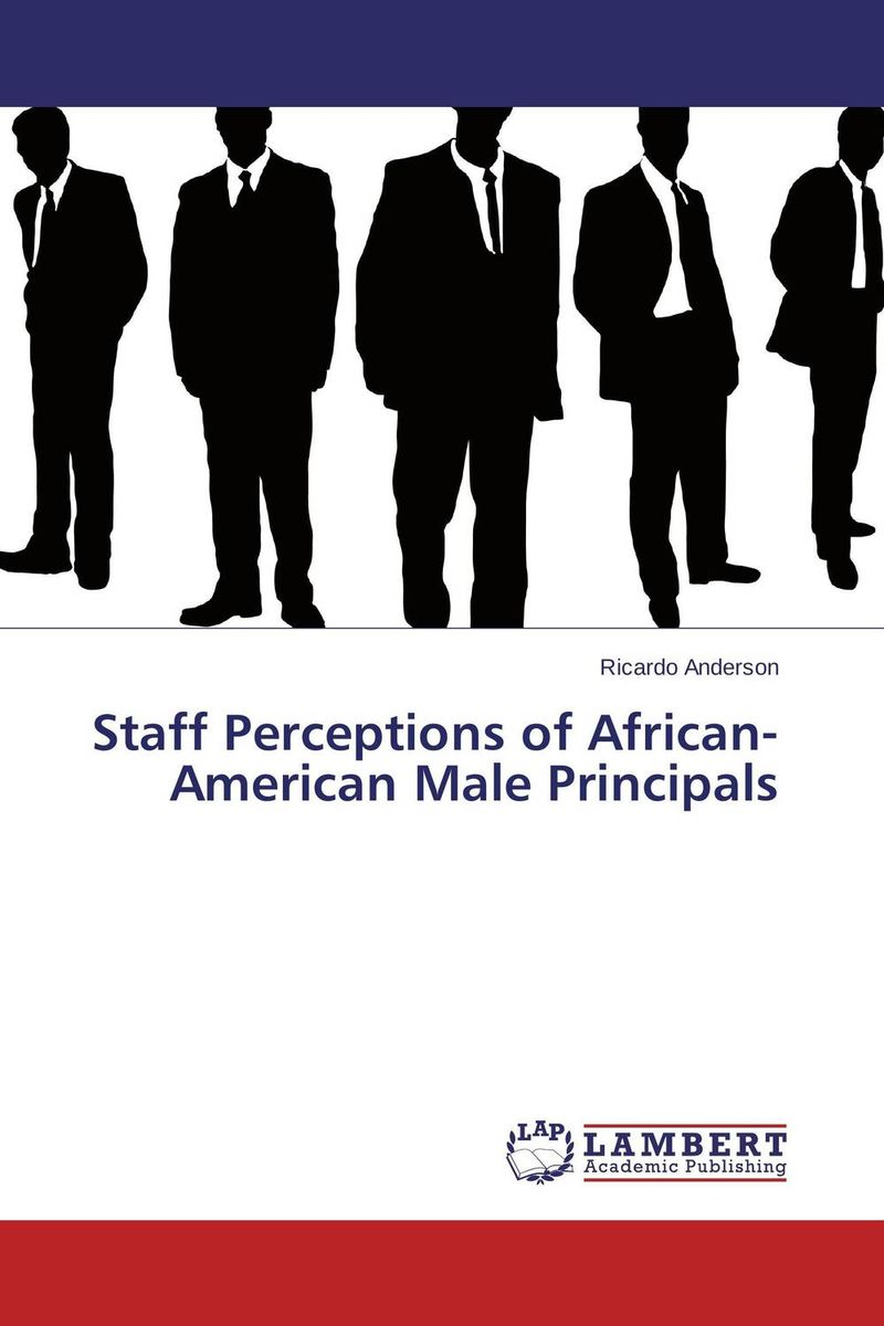 Staff Perceptions of African-American Male Principals ruth williams hooker barbara mullins nelson and pamela s hinds a new model for explaining obesity in african american women