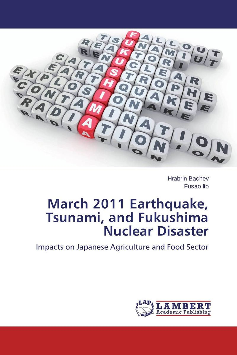March 2011 Earthquake, Tsunami, and Fukushima Nuclear Disaster