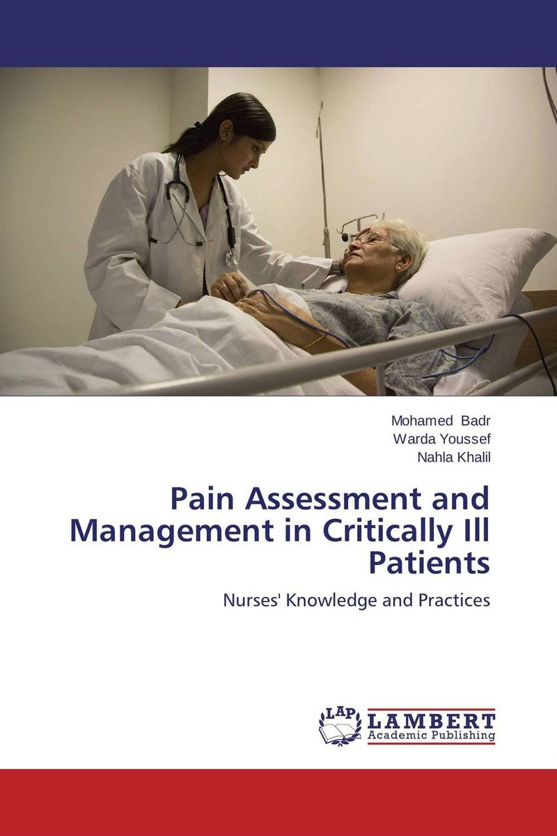 Pain Assessment and Management in Critically Ill Patients a physician s guide to pain and symptom management in cancer patients 2e