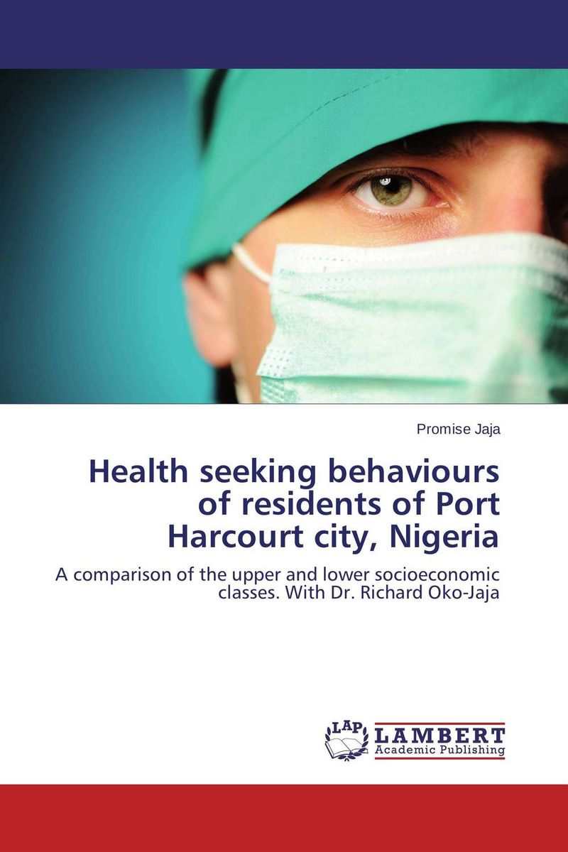 Health seeking behaviours of residents of Port Harcourt city, Nigeria концентрат health