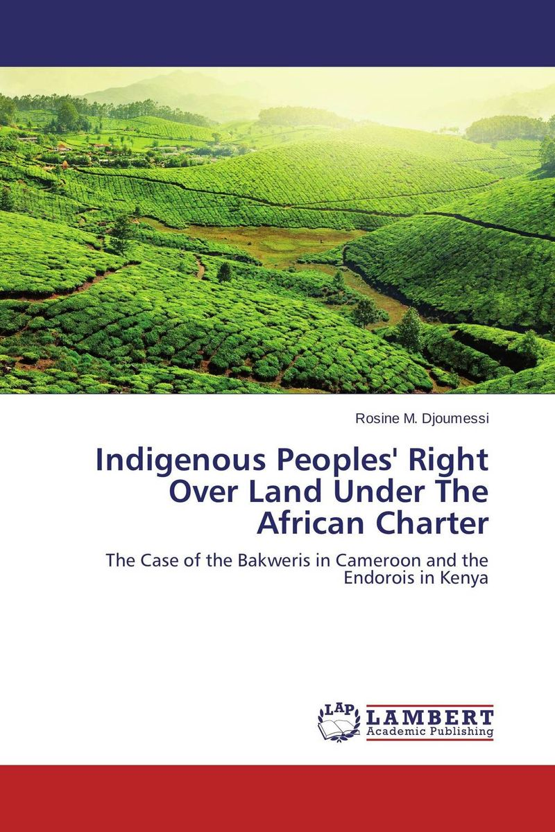 Indigenous Peoples' Right Over Land Under The African Charter phillip d mazambara the vitality of african indigenous religion