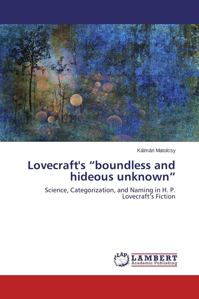 """Lovecraft's """"boundless and hideous unknown"""" the unknown bridesmaid"""