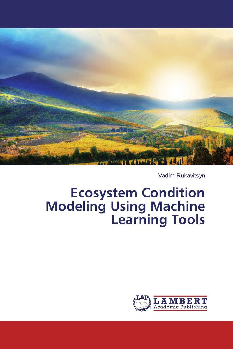 Ecosystem Condition Modeling Using Machine Learning Tools machine learning in agroecology