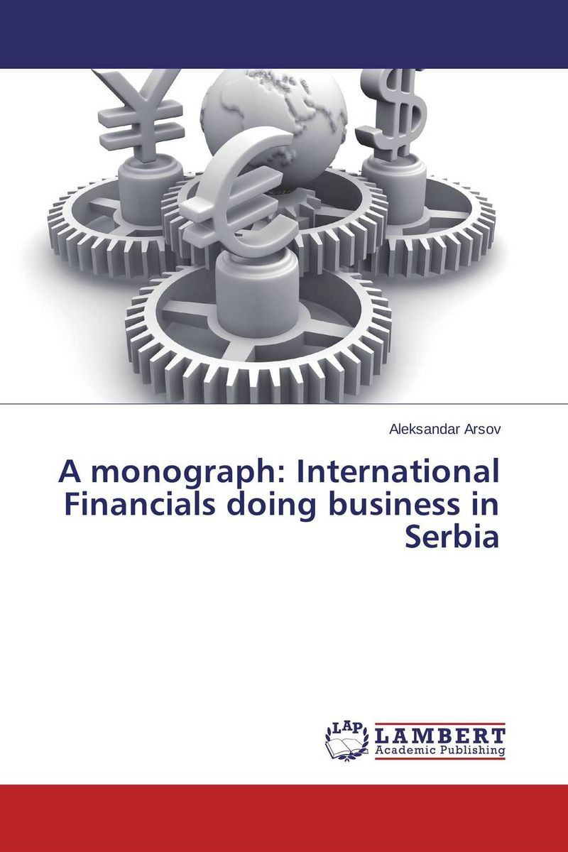 A monograph: International Financials doing business in Serbia
