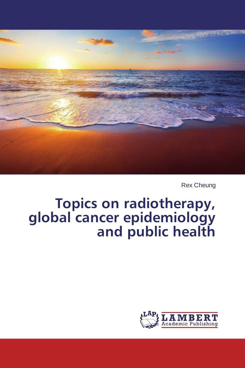 Topics on radiotherapy, global cancer epidemiology and public health viruses cell transformation and cancer 5