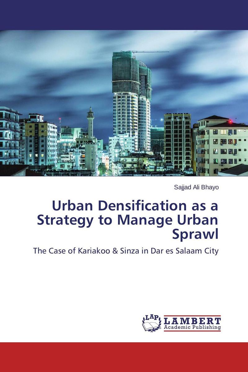 Urban Densification as a Strategy to Manage Urban Sprawl more of me
