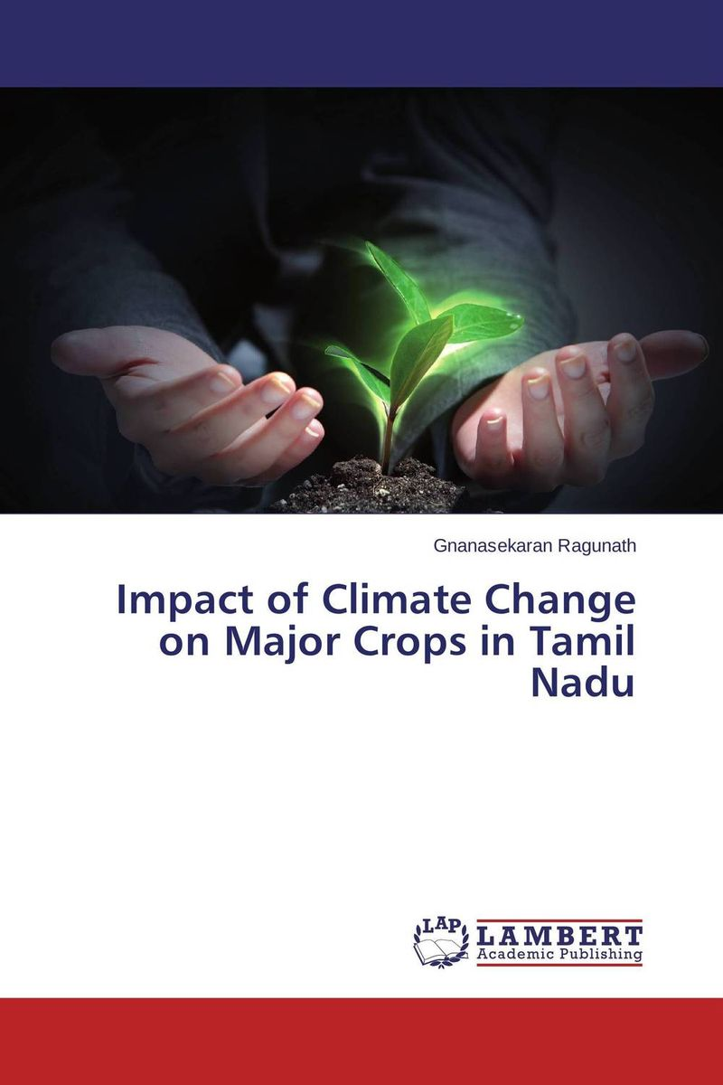Impact of Climate Change on Major Crops in Tamil Nadu suh jude abenwi the economic impact of climate variability