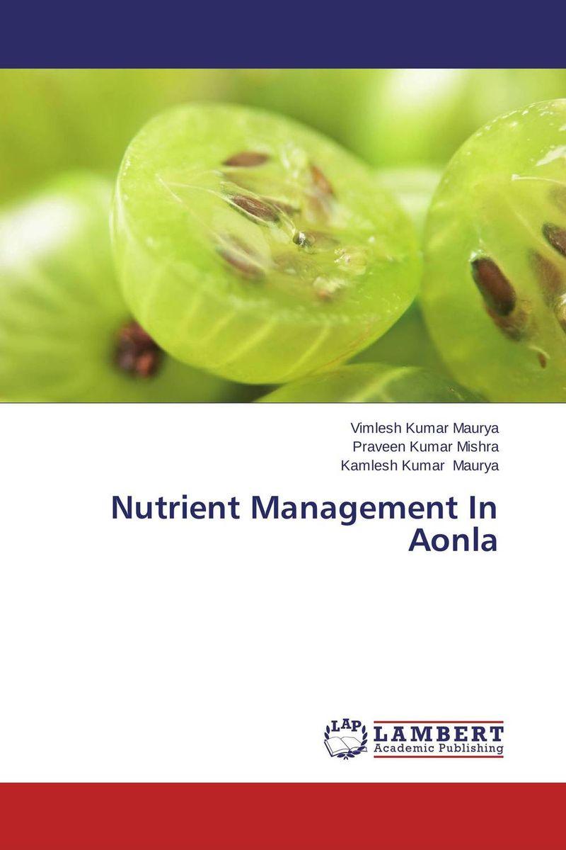 Nutrient Management In Aonla vimlesh kumar maurya praveen kumar mishra and kamlesh kumar maurya nutrient management in aonla