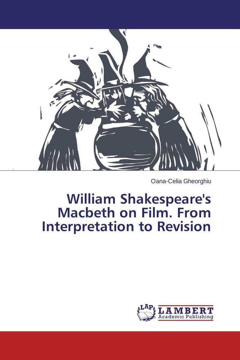 William Shakespeare's Macbeth on Film. From Interpretation to Revision hamlet by william shake speare 1603 hamlet by william shakespeare 1604