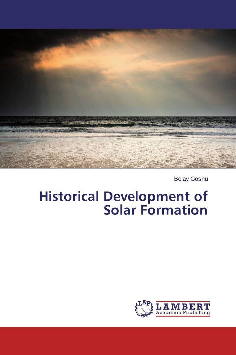 Historical Development of Solar Formation how might we test the effectiveness of design management methodology