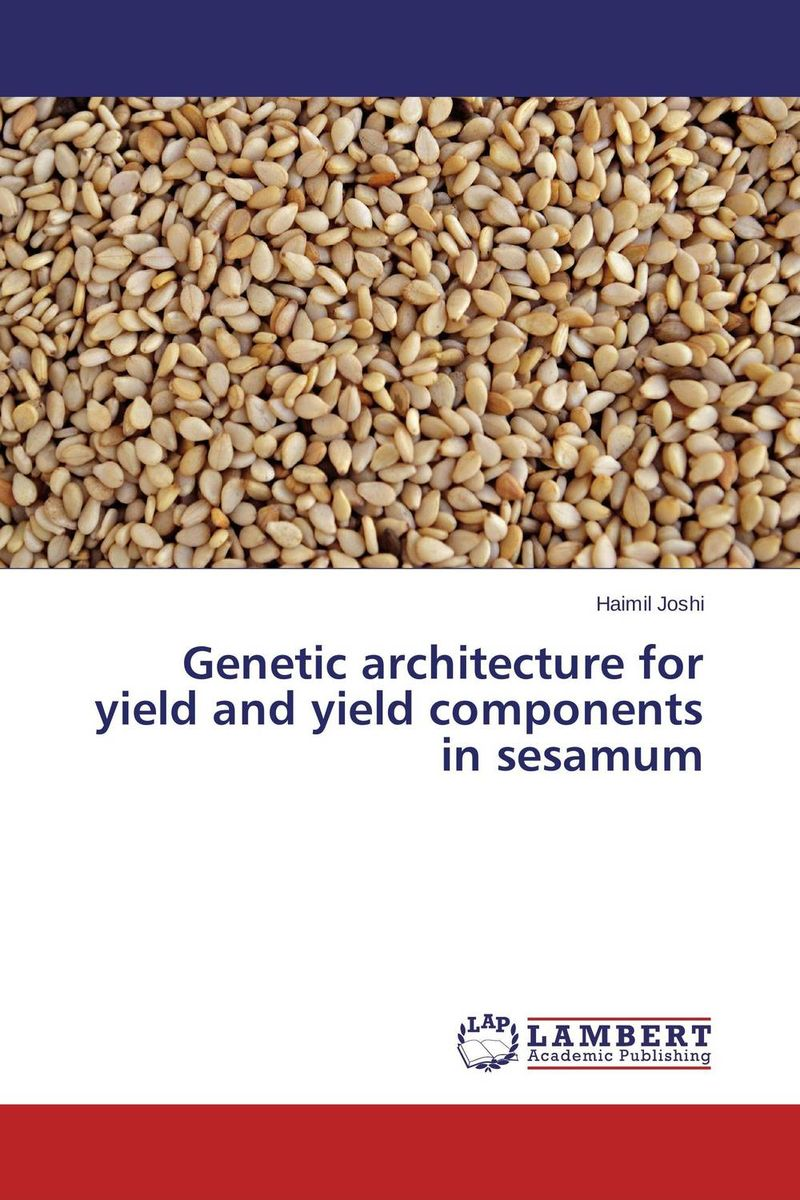 Genetic architecture for yield and yield components in sesamum plant genetic resources