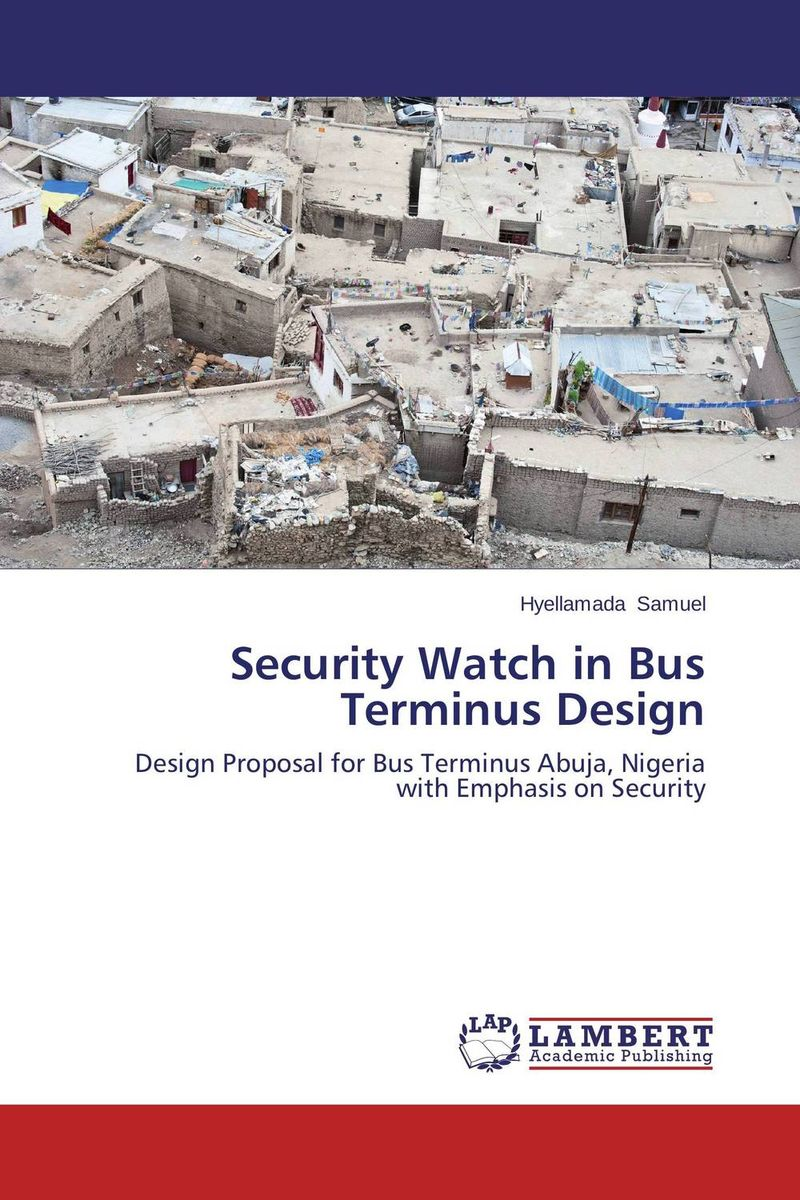 Security Watch in Bus Terminus Design belousov a security features of banknotes and other documents methods of authentication manual денежные билеты бланки ценных бумаг и документов