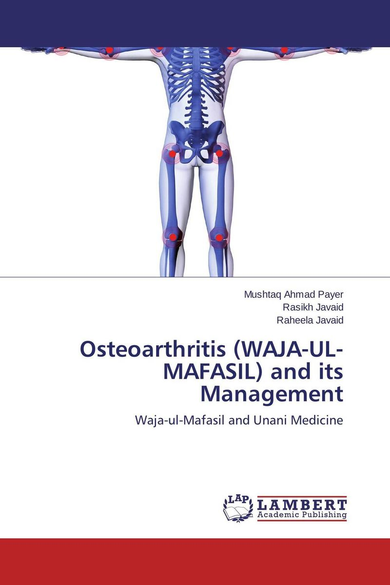 Osteoarthritis (WAJA-UL-MAFASIL) and its Management