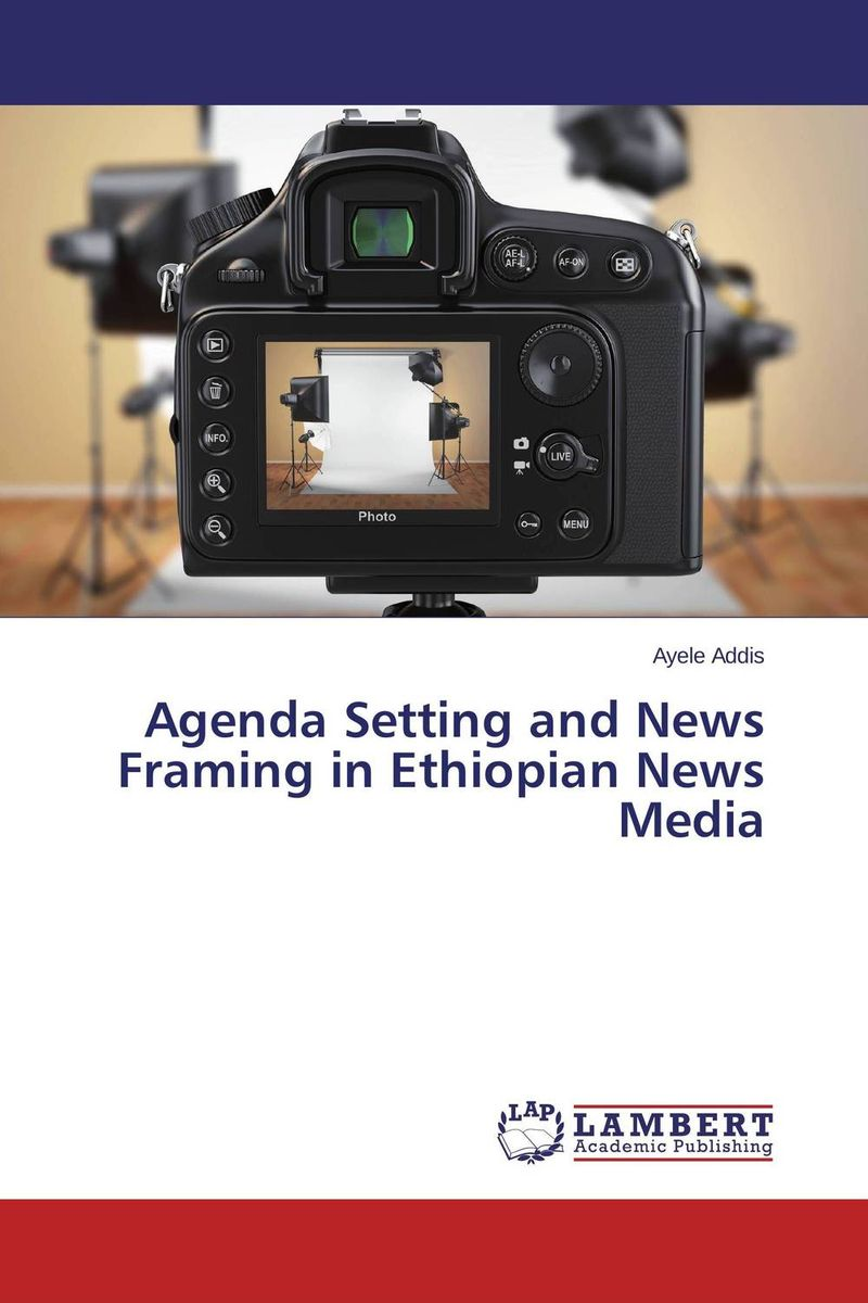 Agenda Setting and News Framing in Ethiopian News Media henry r luce and the rise of the american news media