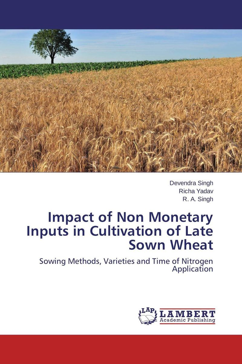Impact of Non Monetary Inputs in Cultivation of Late Sown Wheat