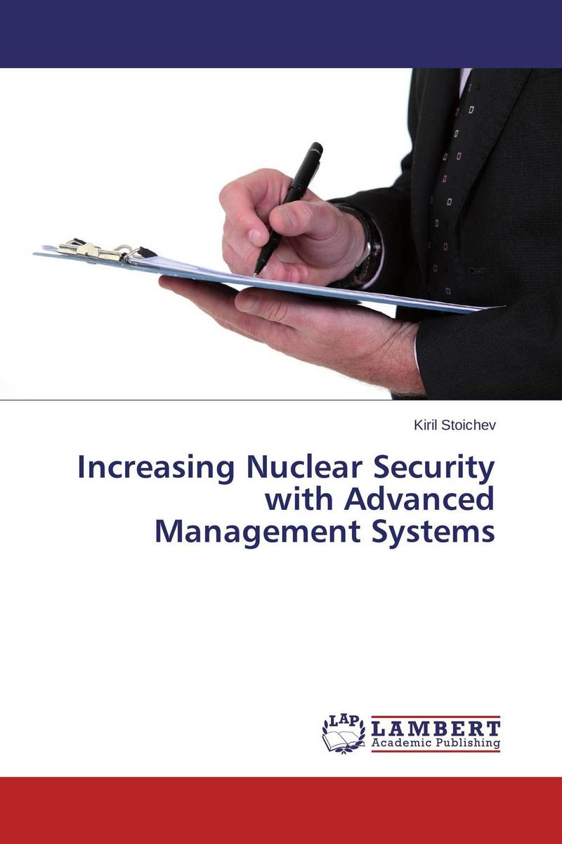Increasing Nuclear Security with Advanced Management Systems belousov a security features of banknotes and other documents methods of authentication manual денежные билеты бланки ценных бумаг и документов