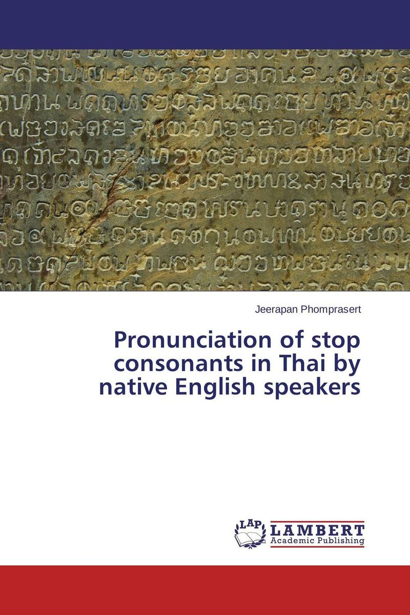 Pronunciation of stop consonants in Thai by native English speakers david cottrell the first two rules of leadership