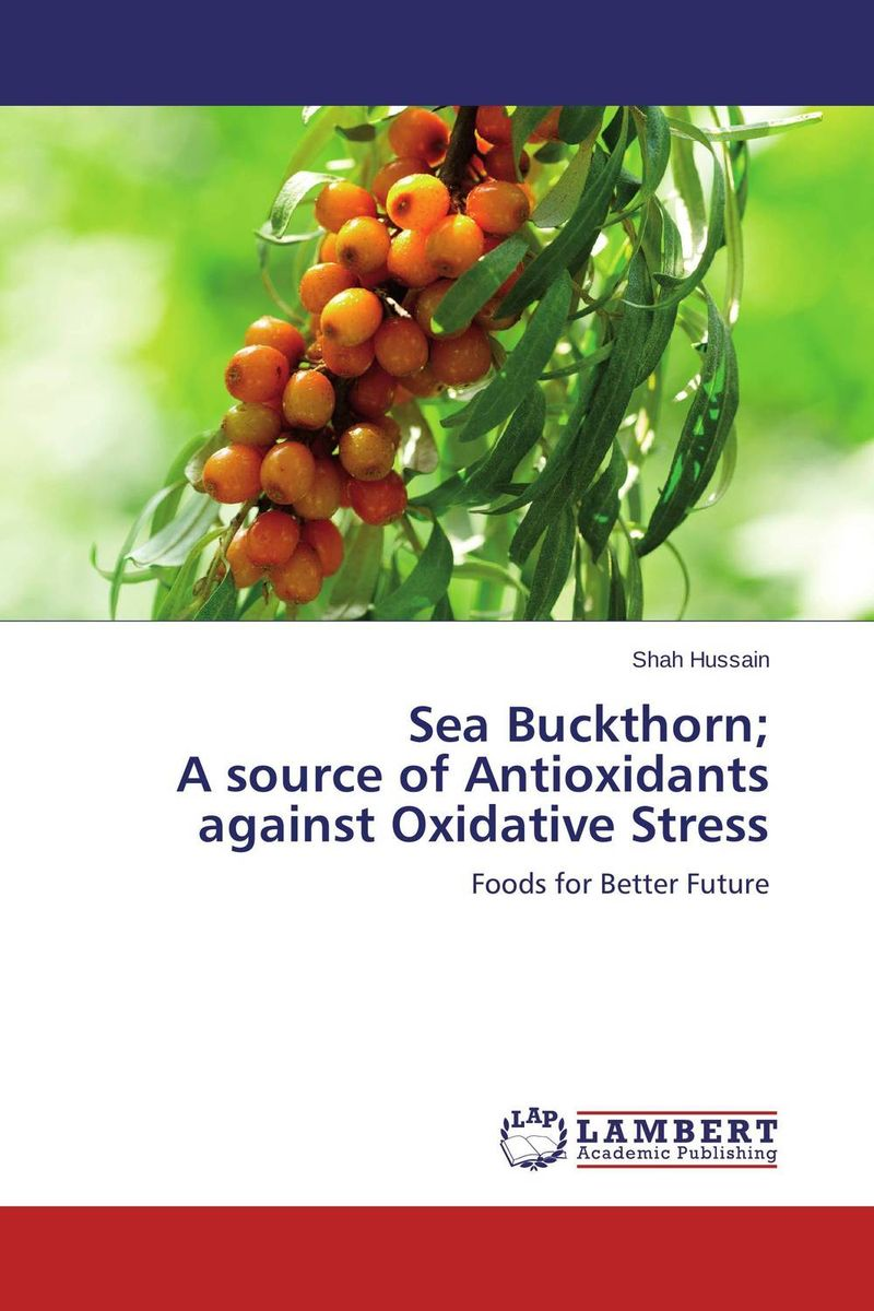 Sea Buckthorn; A source of Antioxidants against Oxidative Stress oxidative stability of meat products and the role of antioxidants
