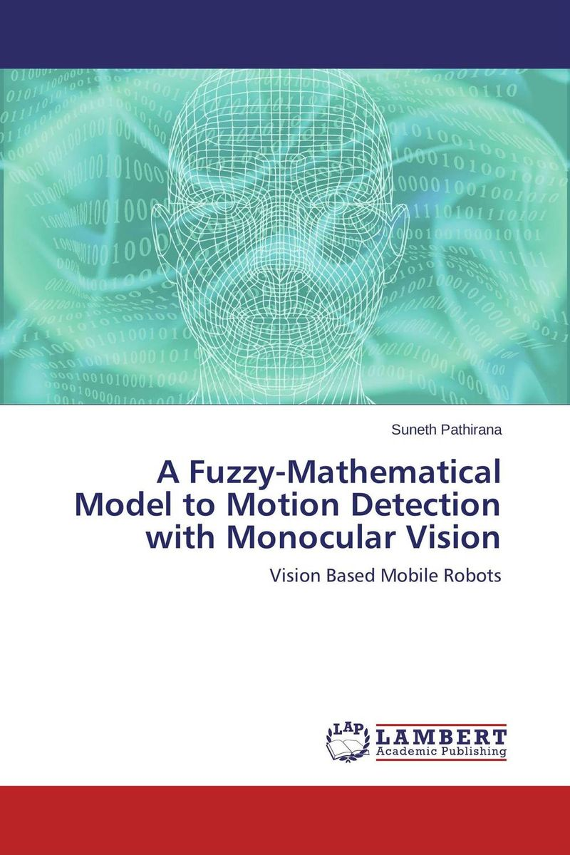 A Fuzzy-Mathematical Model to Motion Detection with Monocular Vision the complexity of robot motion planning