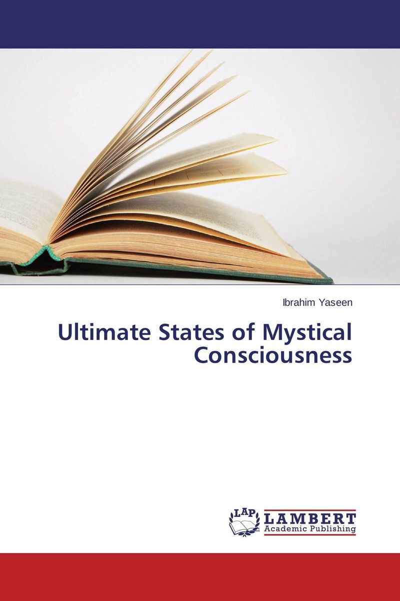Ultimate States of Mystical Consciousness churchland matter consciousness – a contemporary intro to the philos of mind 2e