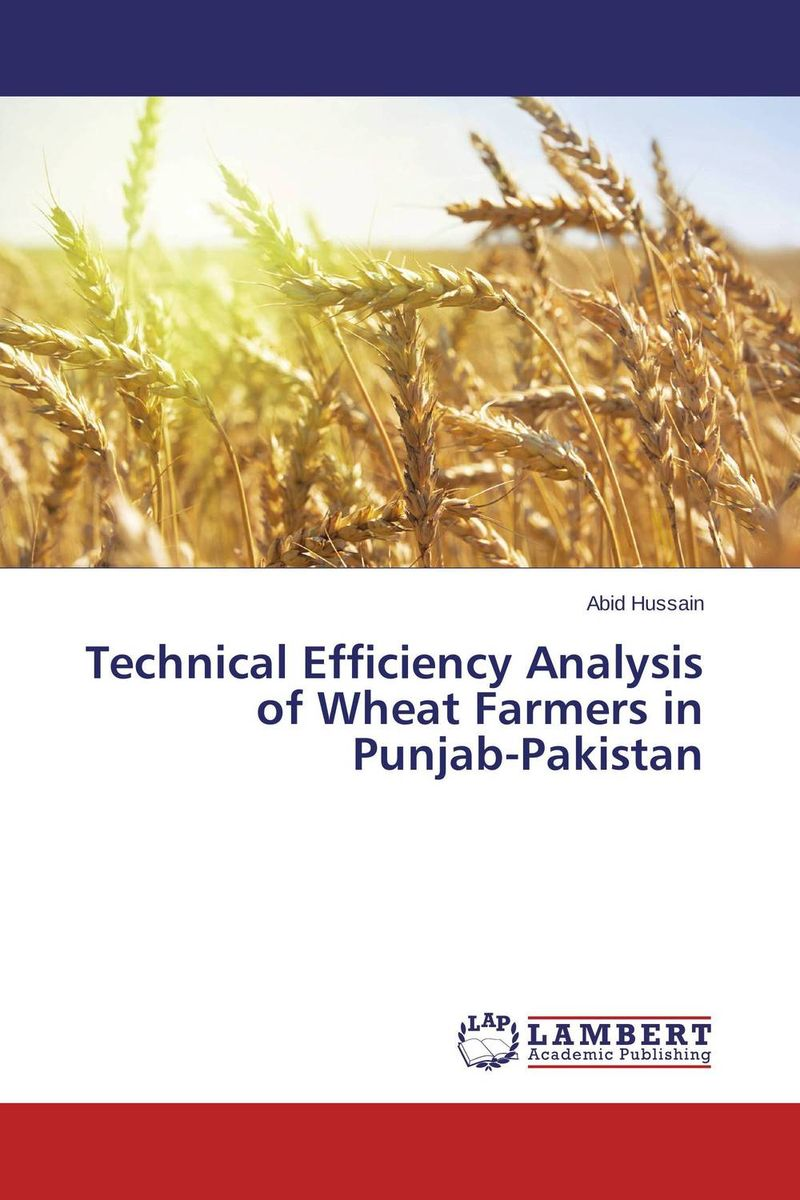 Technical Efficiency Analysis of Wheat Farmers in Punjab-Pakistan zero tillage technology in rice wheat cropping system of pakistan