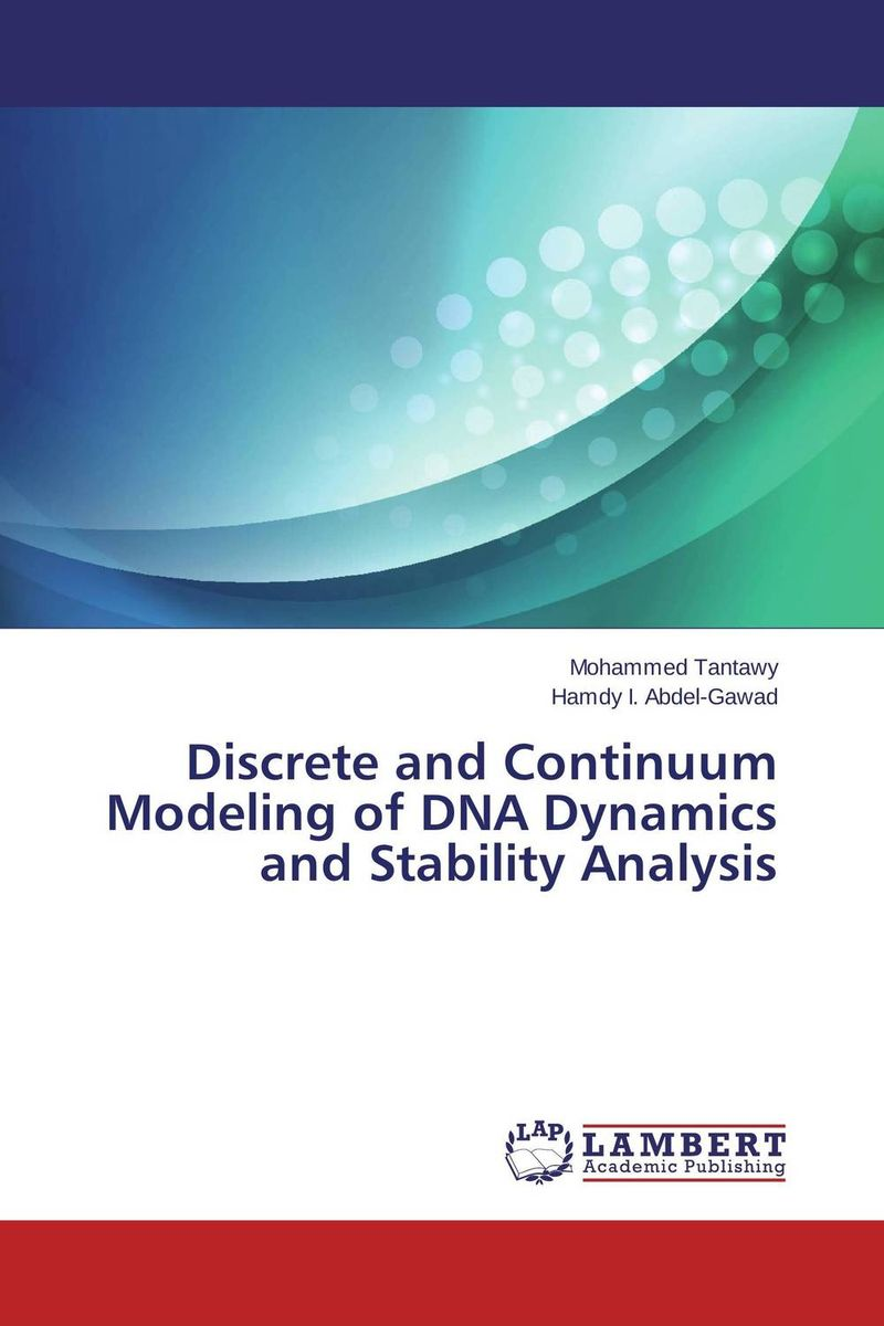 Discrete and Continuum Modeling of DNA Dynamics and Stability Analysis stem bromelain in silico analysis for stability and modification