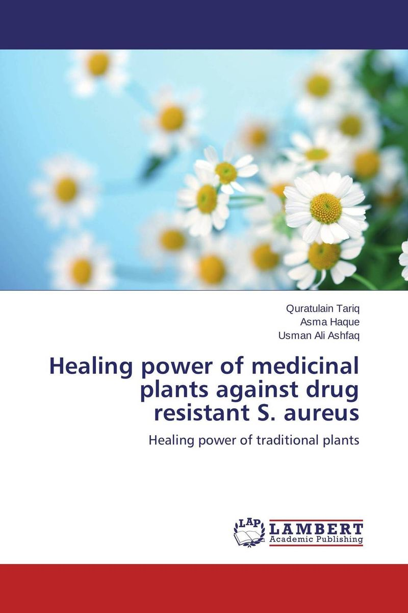 Healing power of medicinal plants against drug resistant S. aureus wound healing properties of some indigenous ghanaian plants