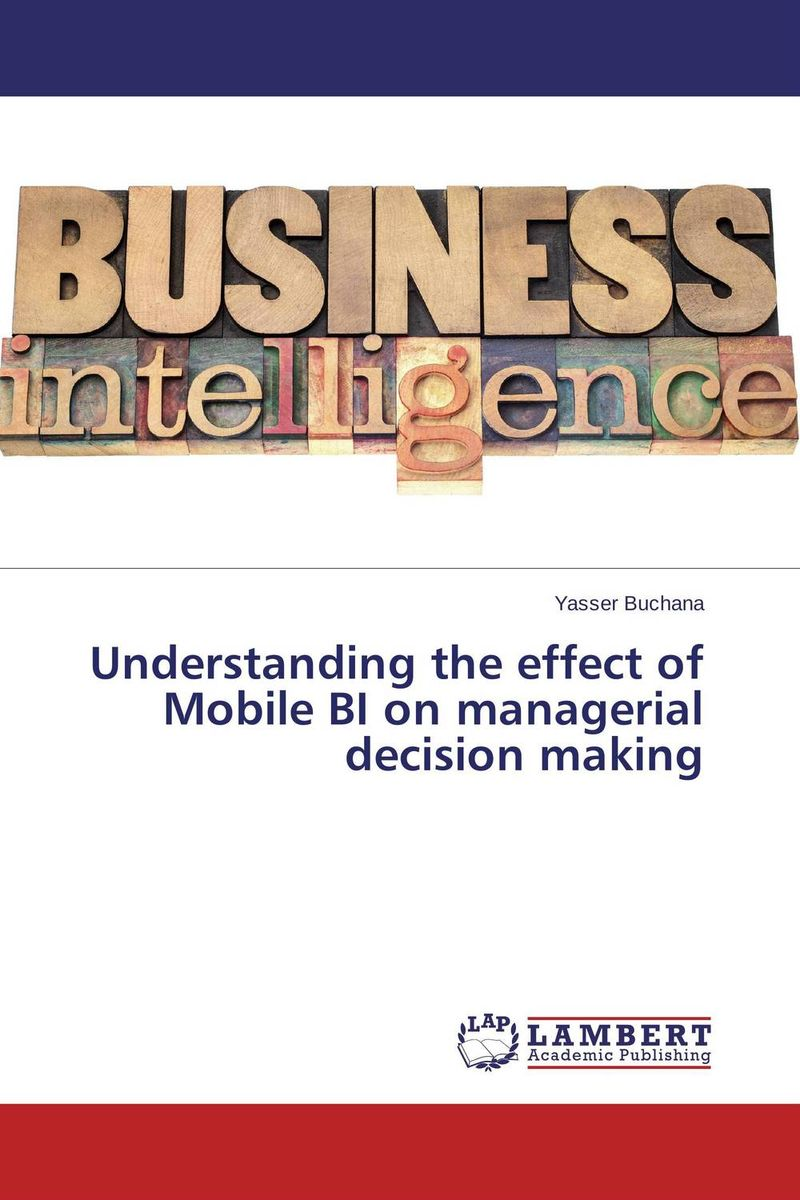 Understanding the effect of Mobile BI on managerial decision making optimizing accuracy in decision making using evolutionary computing
