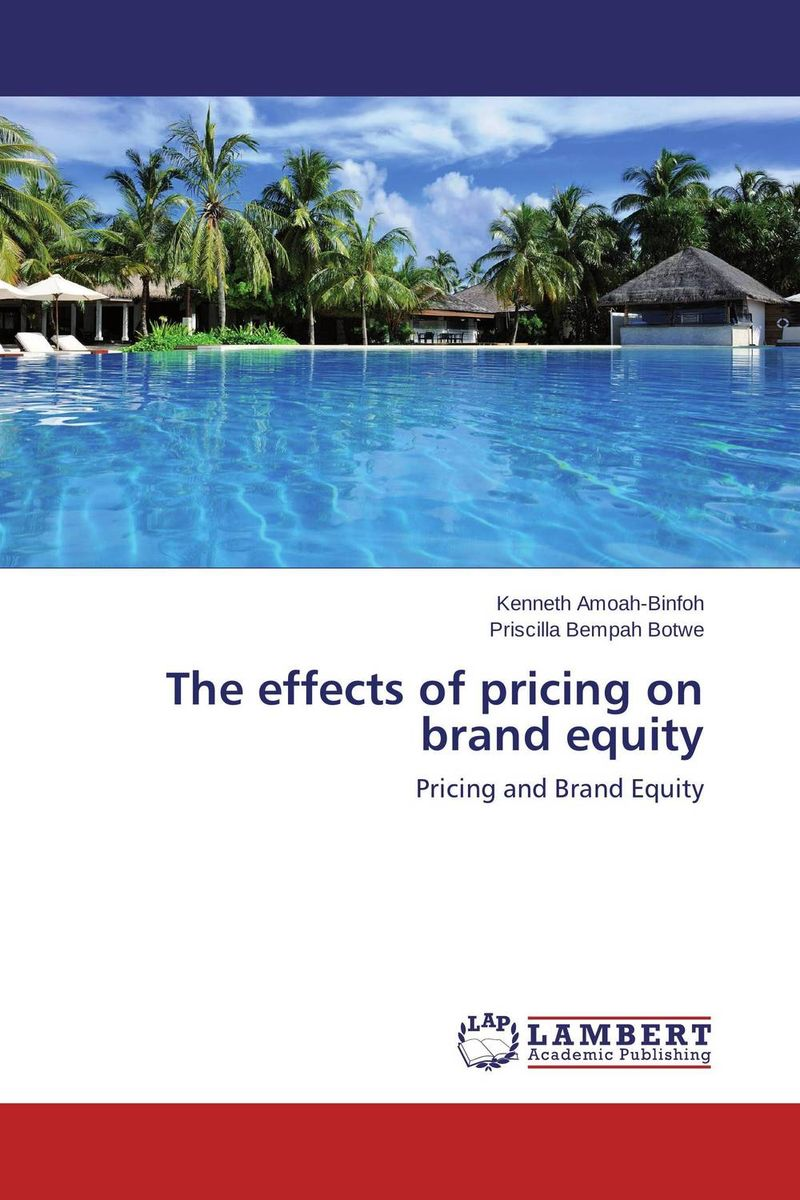 The effects of pricing on brand equity 1366 the price is not set please contact customer service to consult the exact price