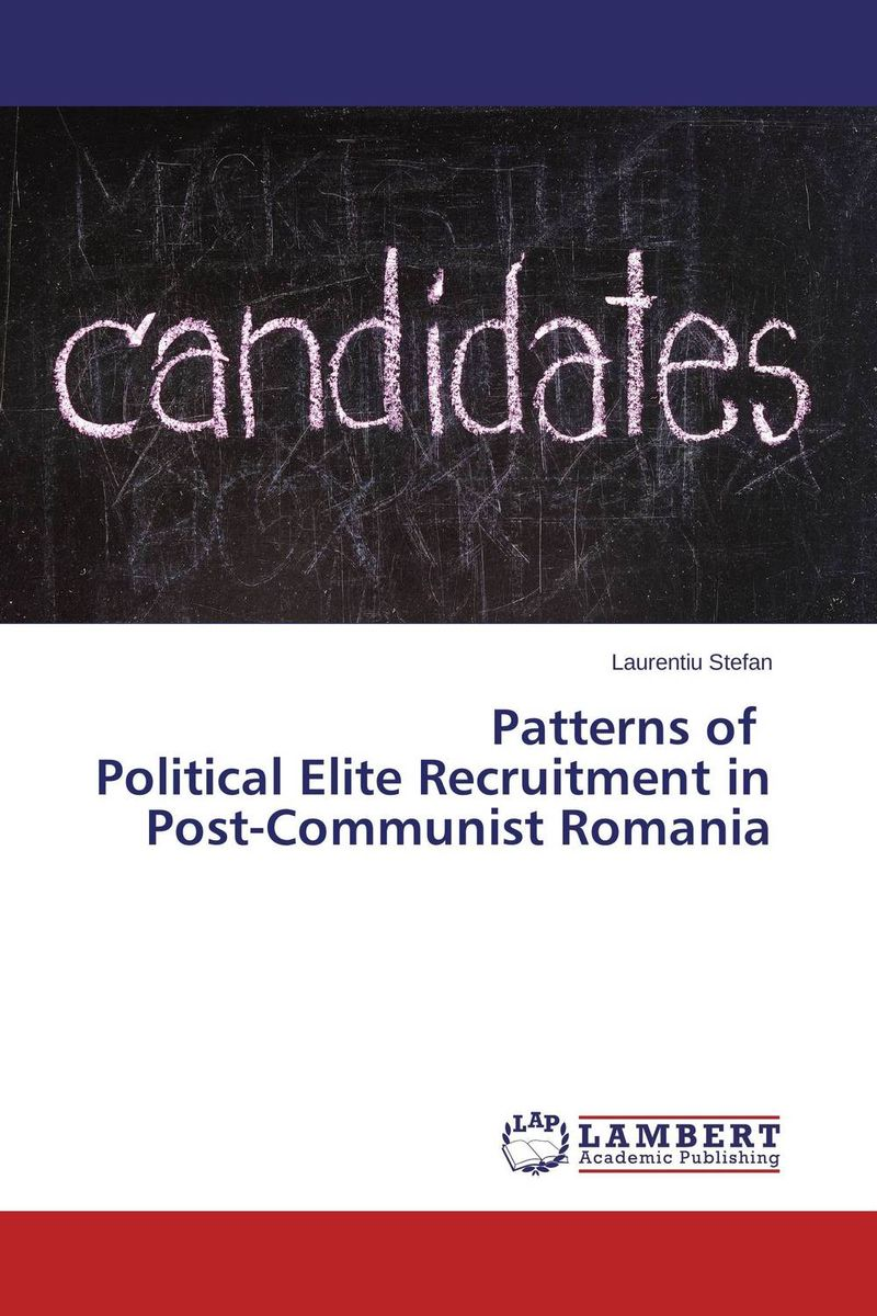 Patterns of Political Elite Recruitment in Post-Communist Romania a study of the religio political thought of abdurrahman wahid