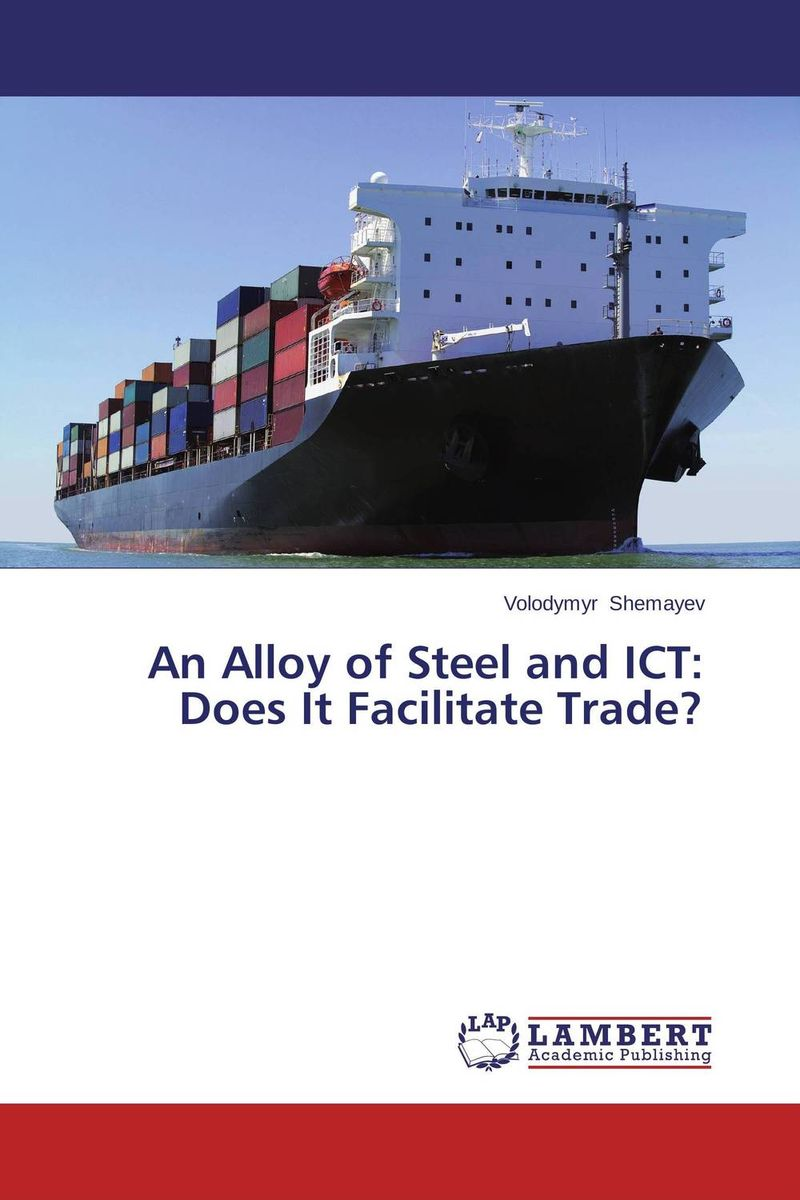 An Alloy of Steel and ICT: Does It Facilitate Trade? emote alloy