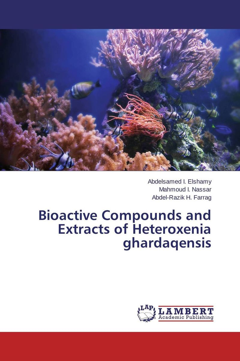 Bioactive Compounds and Extracts of Heteroxenia ghardaqensis zia muhammad biotransformation of bioactive compounds