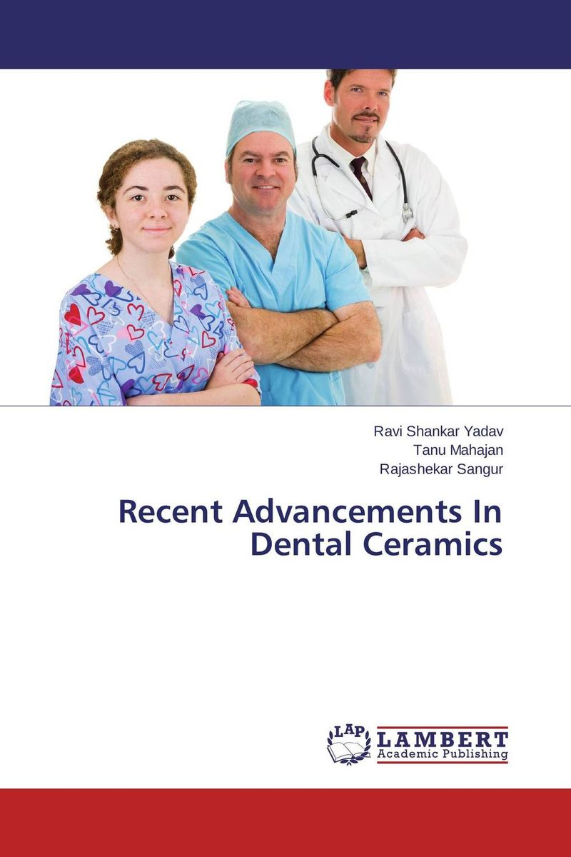 Recent Advancements In Dental Ceramics