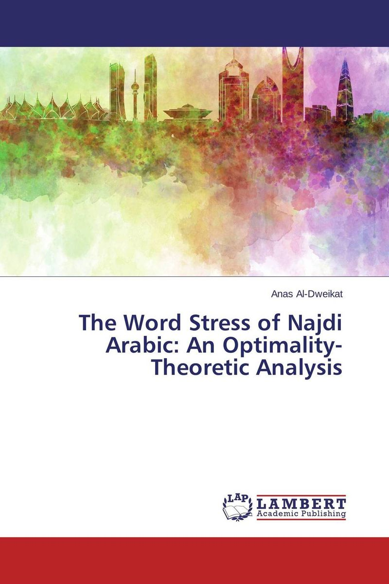 The Word Stress of Najdi Arabic: An Optimality-Theoretic Analysis sola scriptura benedict xvi s theology of the word of god