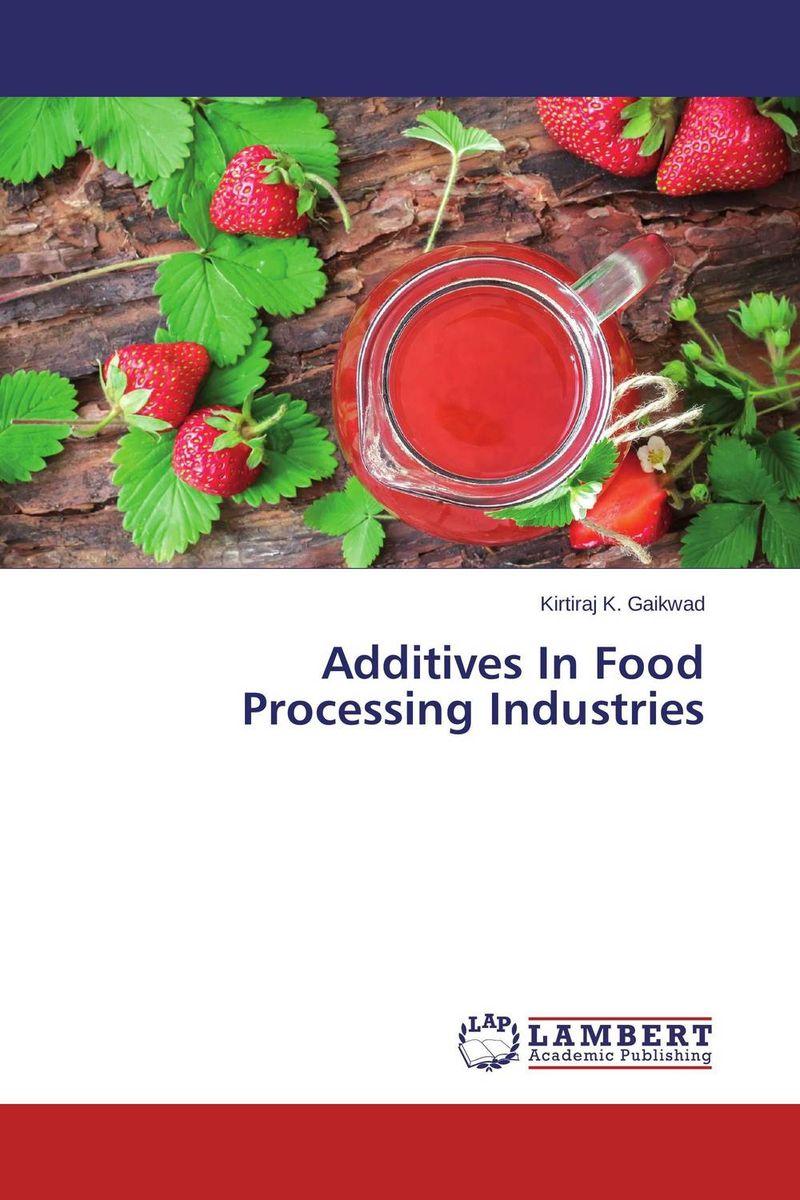 Additives In Food Processing Industries стоимость